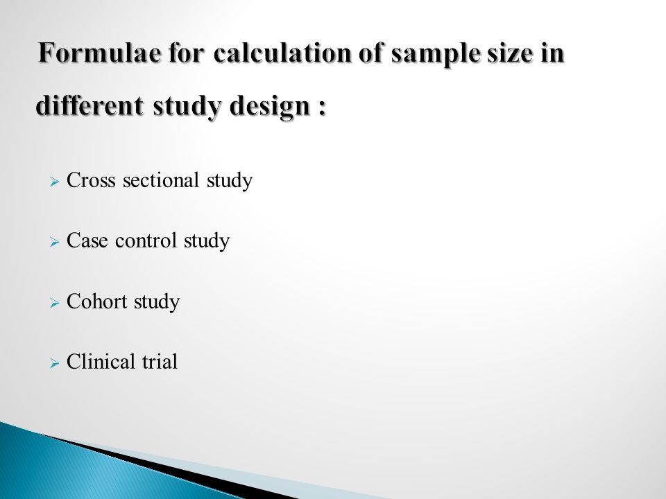 Formulae for calculation of sample size in different study design :