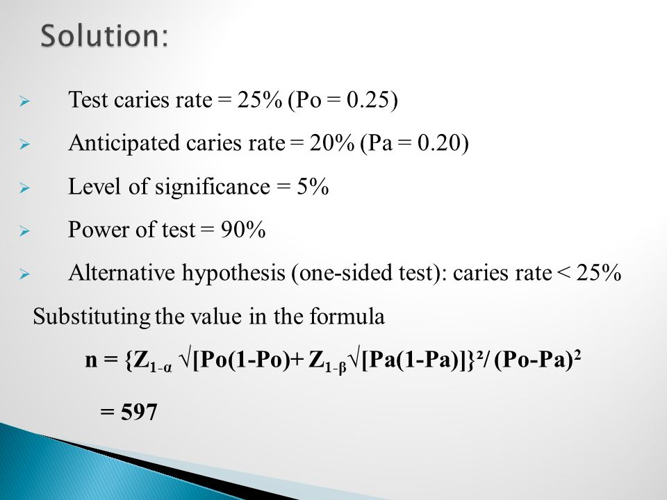 Solution: Test caries rate = 25% (Po = 0.25)