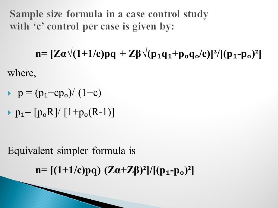 Sample size formula in a case control study with 'c' control per case is given by: