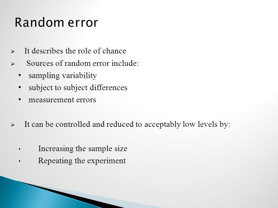 Random error It describes the role of chance