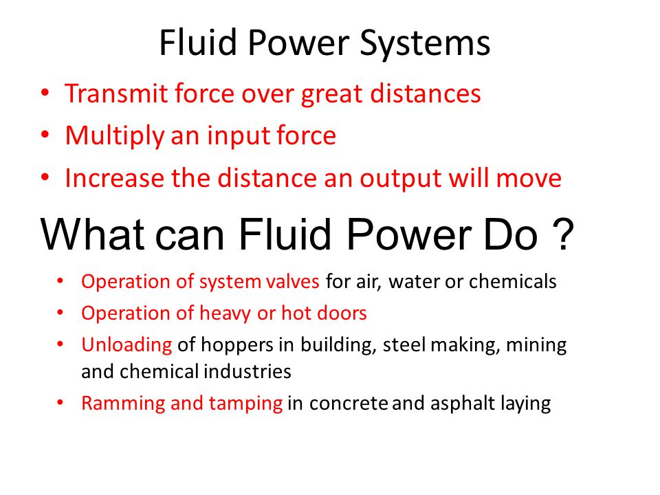 What can Fluid Power Do Fluid Power Systems