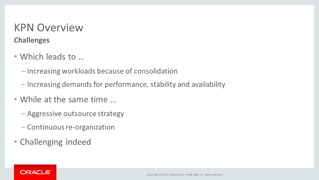 KPN Overview Which leads to … While at the same time …
