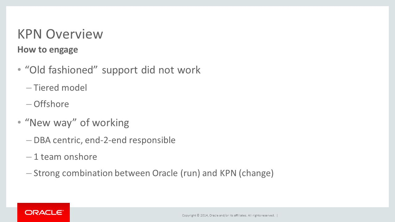 KPN Overview Old fashioned support did not work New way of working