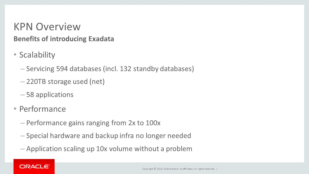 KPN Overview Scalability Performance Benefits of introducing Exadata
