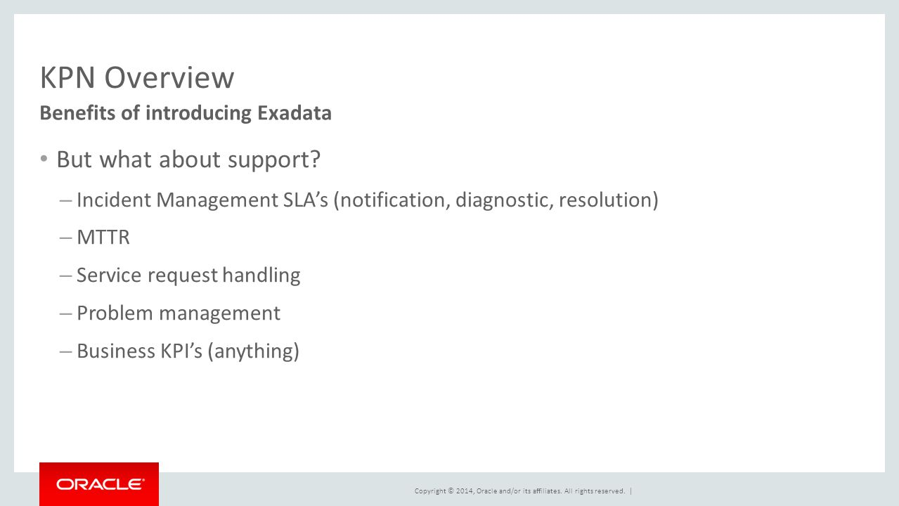 KPN Overview But what about support Benefits of introducing Exadata