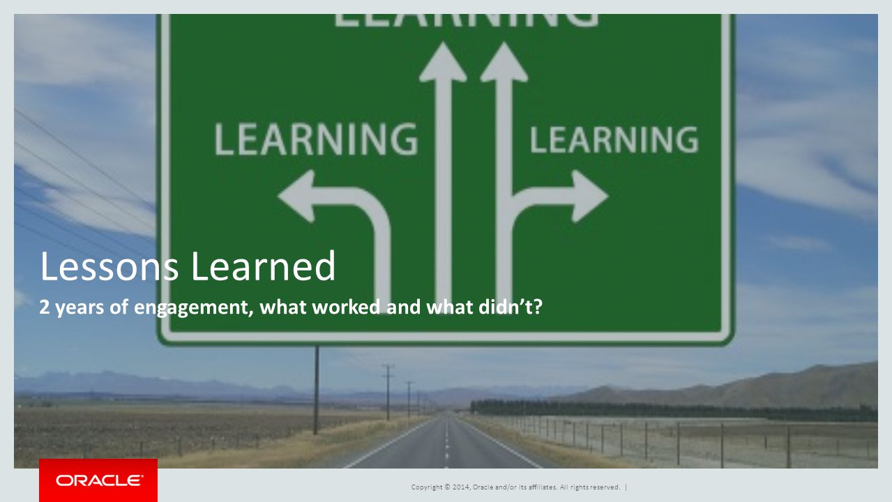 Lessons Learned 2 years of engagement, what worked and what didn't