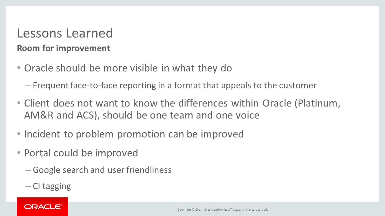 Lessons Learned Oracle should be more visible in what they do