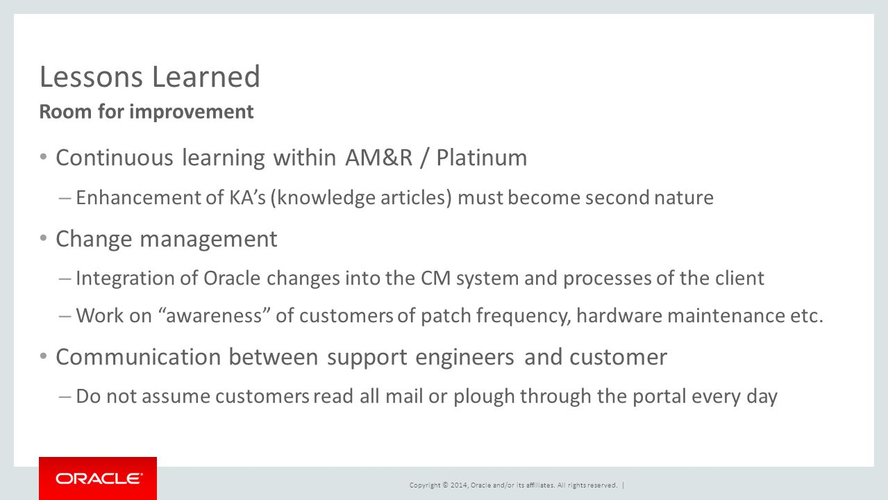 Lessons Learned Continuous learning within AM&R / Platinum