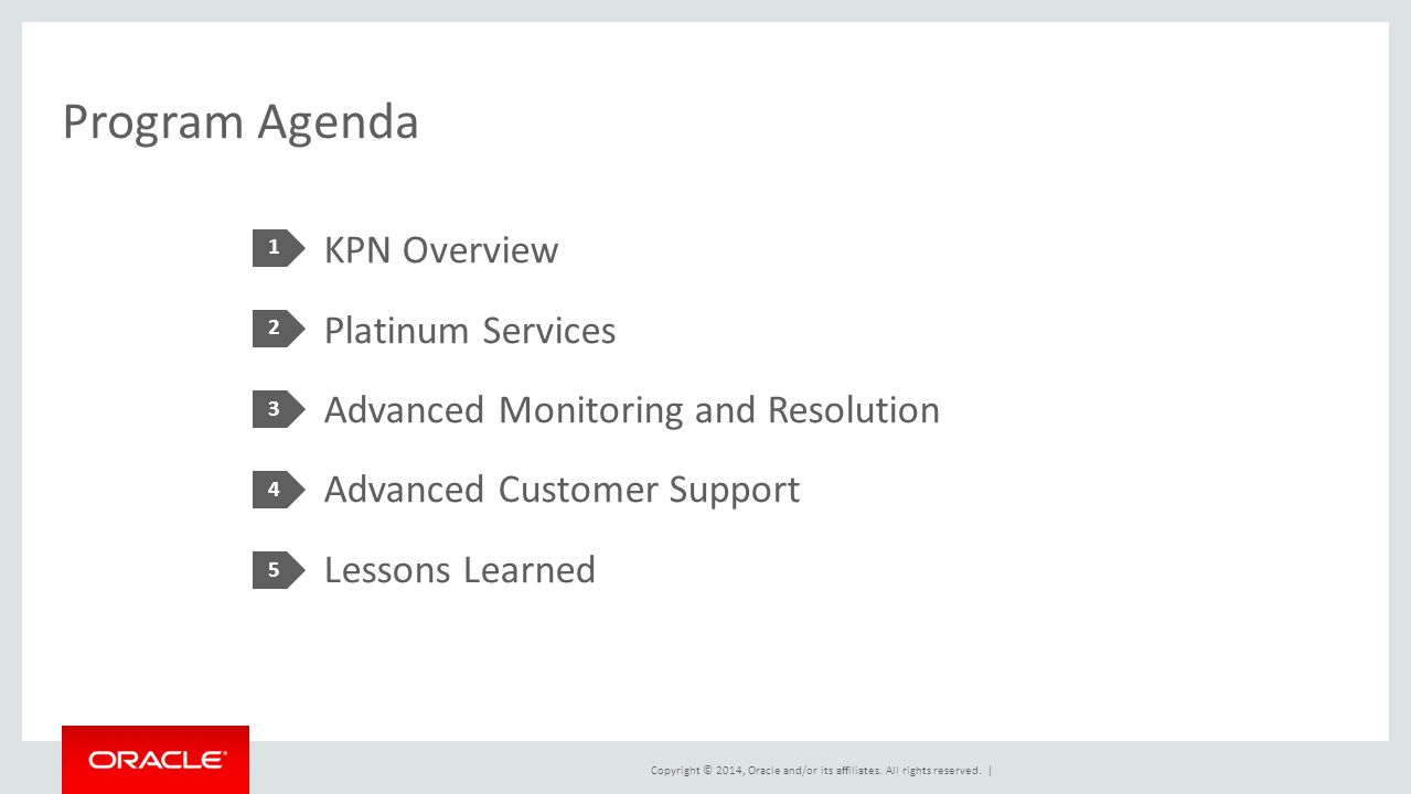 Program Agenda 1. KPN Overview Platinum Services Advanced Monitoring and Resolution Advanced Customer Support Lessons Learned