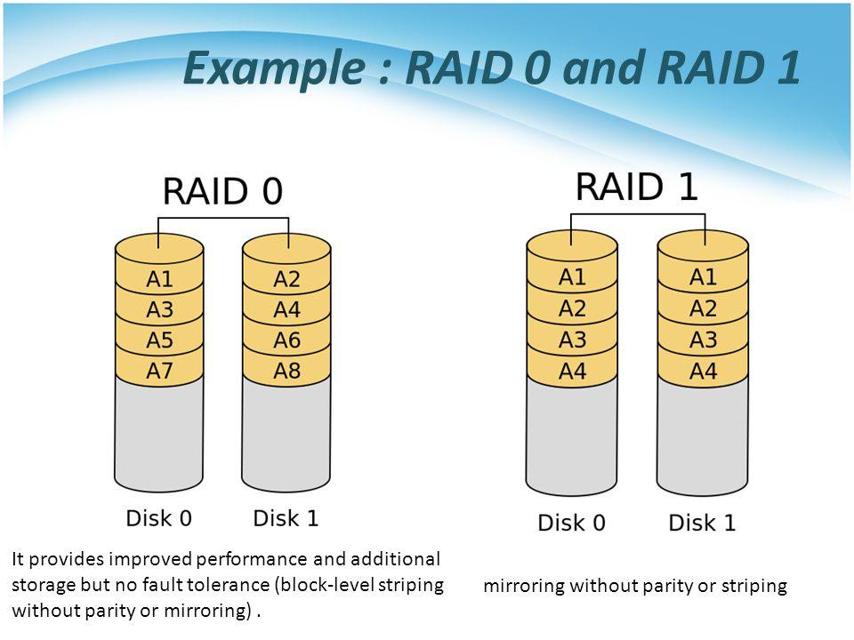 Example : RAID 0 and RAID 1