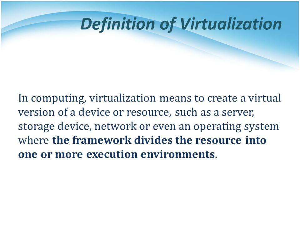 Definition of Virtualization