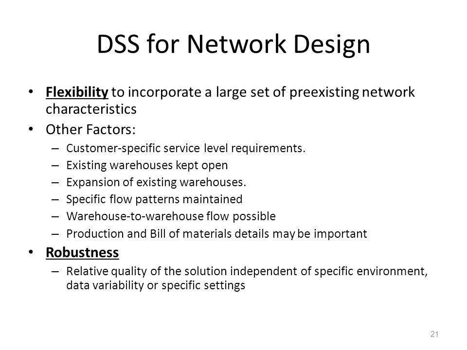 DSS for Network Design Flexibility to incorporate a large set of preexisting network characteristics.