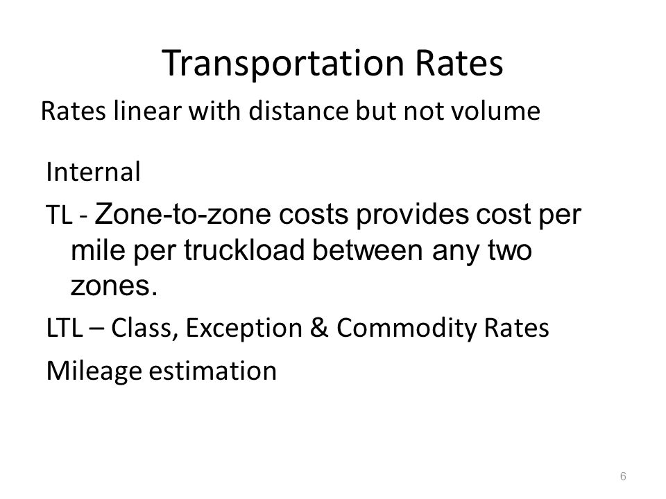 Transportation Rates Rates linear with distance but not volume