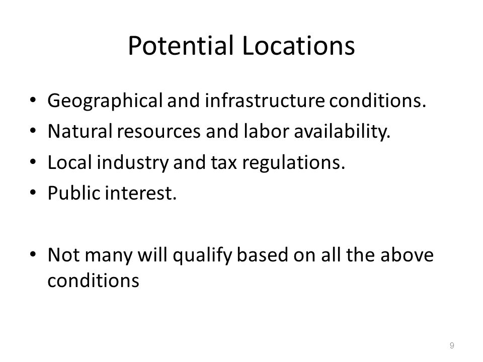 Potential Locations Geographical and infrastructure conditions.