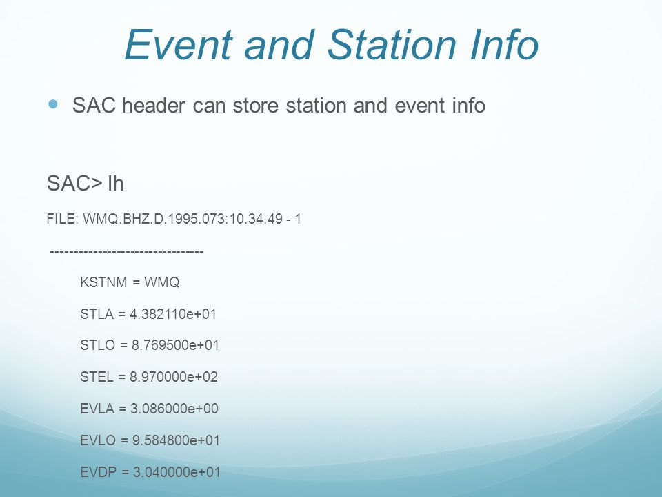 Event and Station Info SAC header can store station and event info