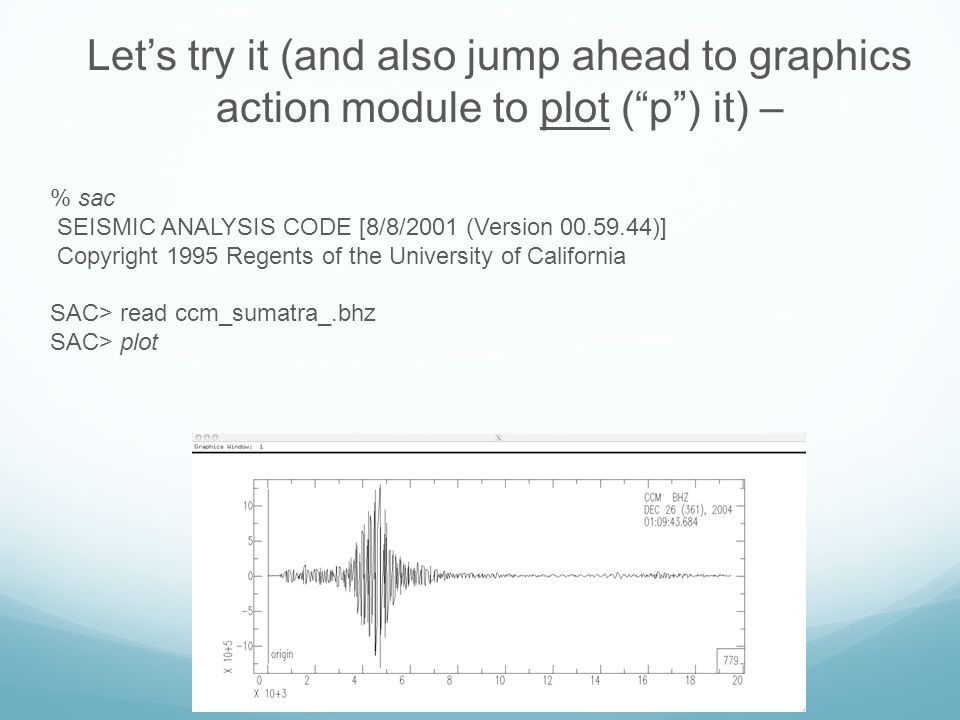 Let's try it (and also jump ahead to graphics action module to plot ( p ) it) –
