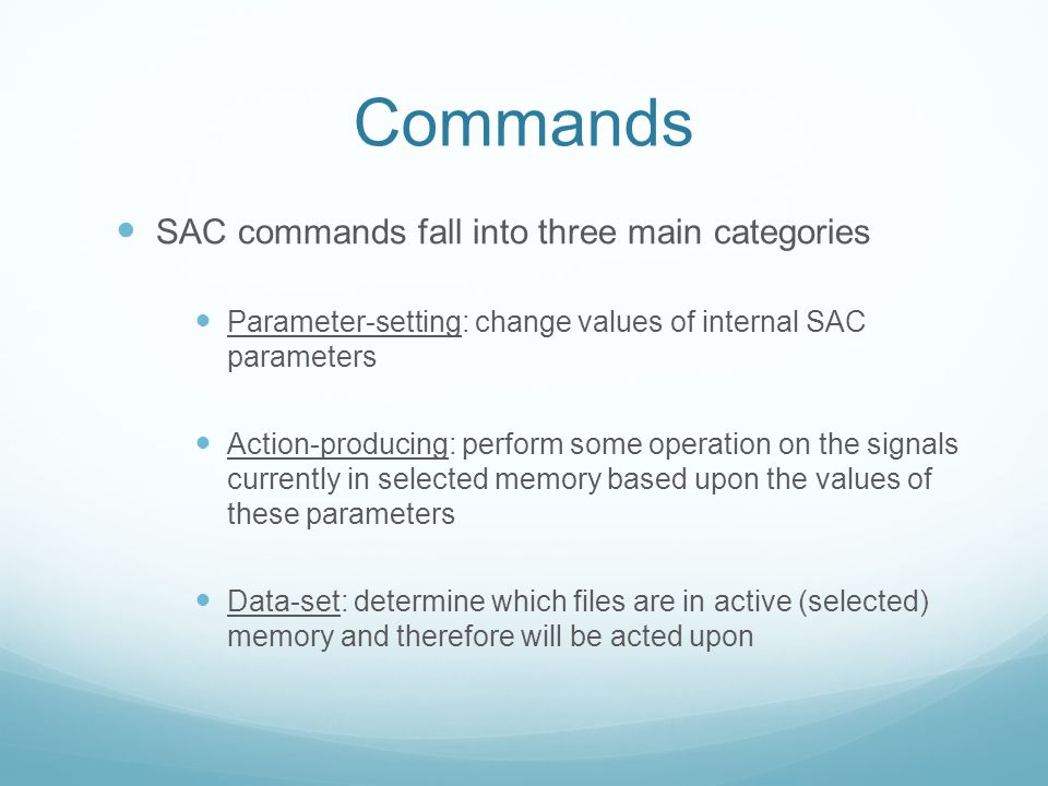 Commands SAC commands fall into three main categories