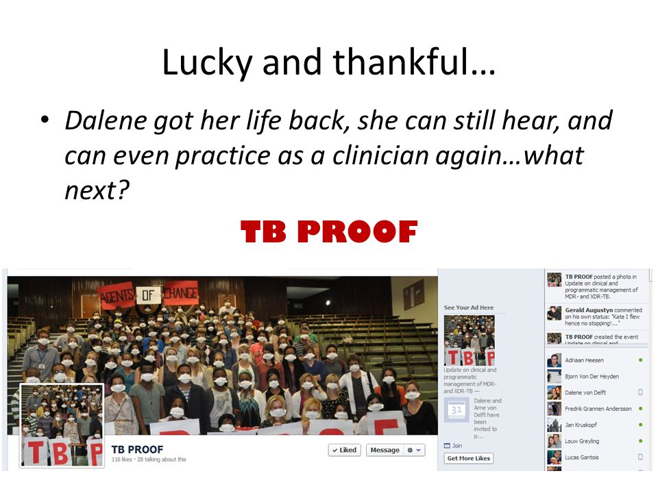 Lucky and thankful… Dalene got her life back, she can still hear, and can even practice as a clinician again…what next