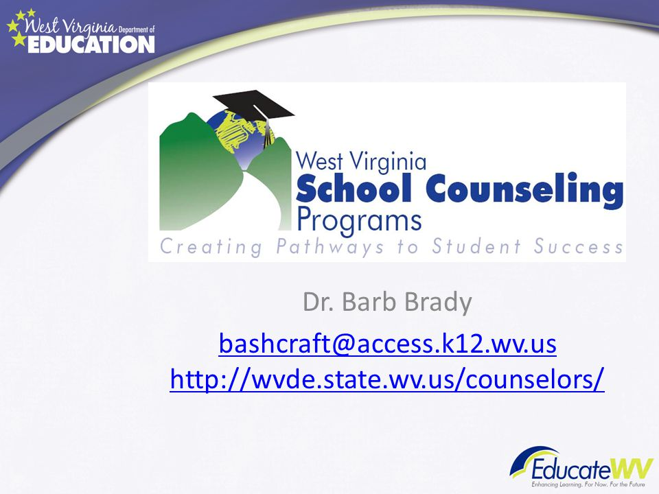 bashcraft@access.k12.wv.us http://wvde.state.wv.us/counselors/