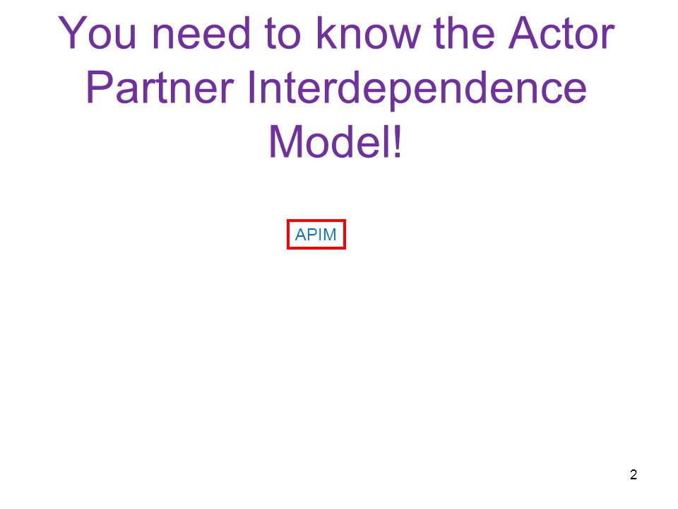 You need to know the Actor Partner Interdependence Model!