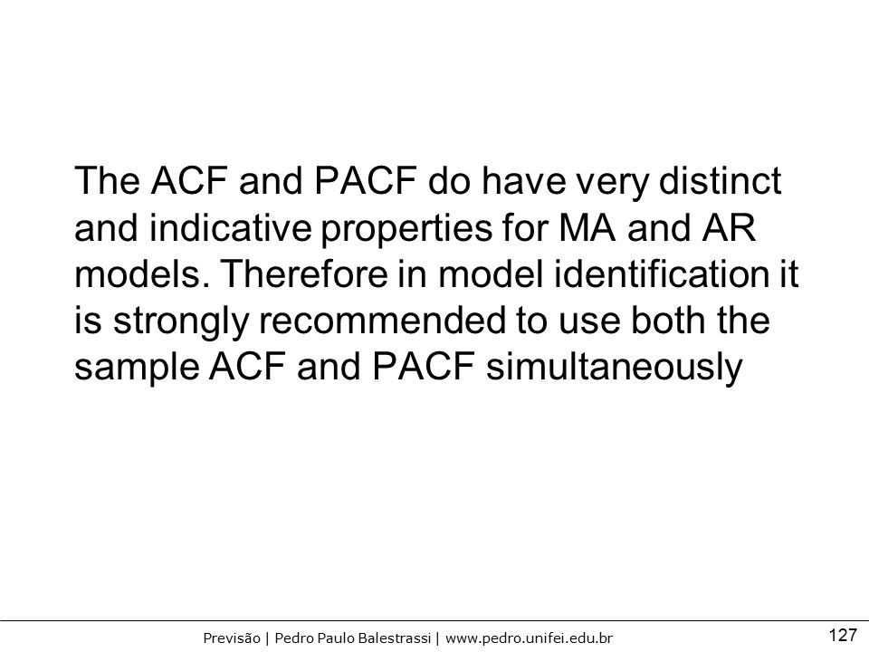 The ACF and PACF do have very distinct and indicative properties for MA and AR models.
