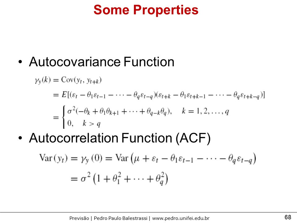 Some Properties Autocovariance Function Autocorrelation Function (ACF)