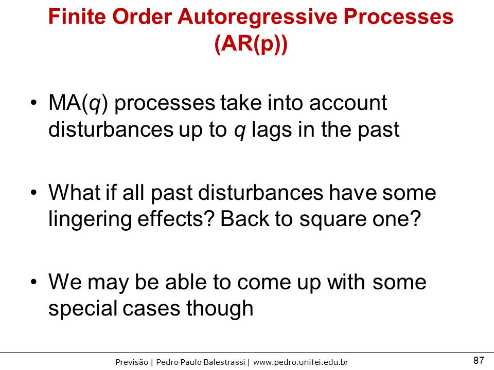 Finite Order Autoregressive Processes (AR(p))