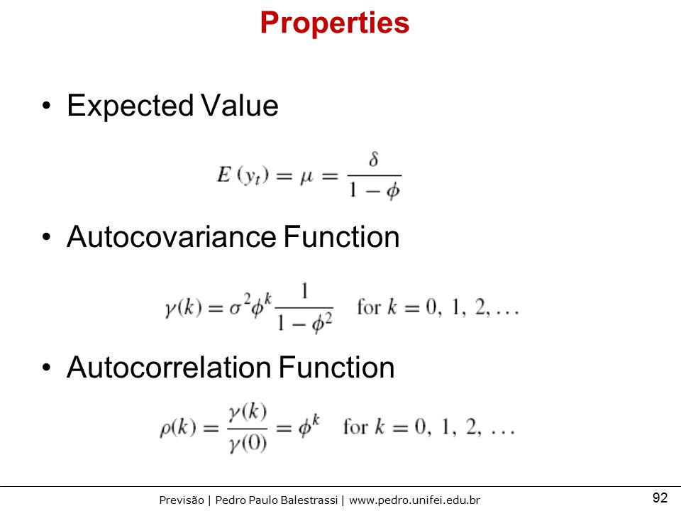 Properties Expected Value Autocovariance Function Autocorrelation Function