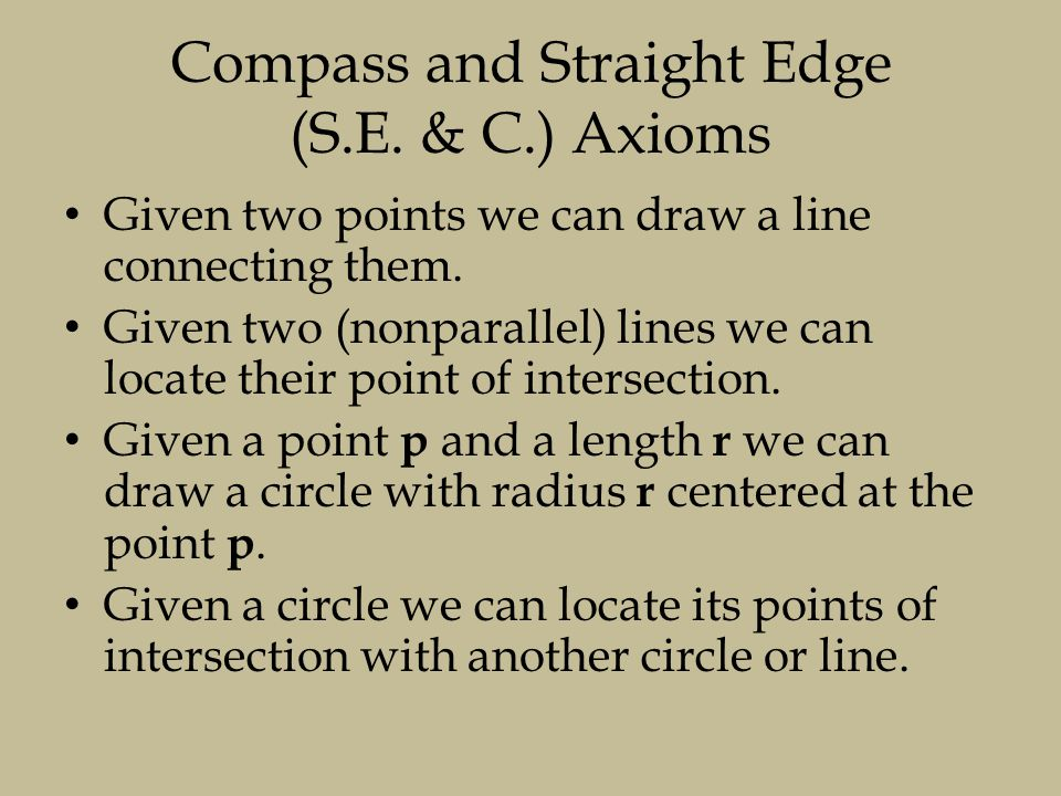 Compass and Straight Edge (S.E. & C.) Axioms