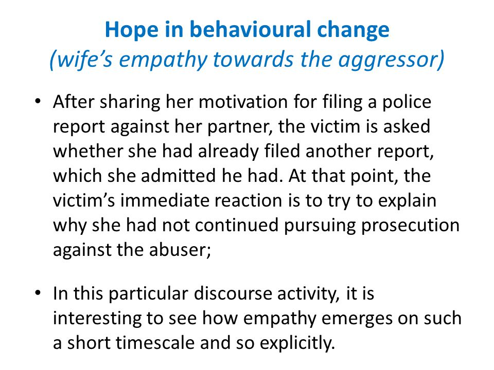 Hope in behavioural change (wife's empathy towards the aggressor)