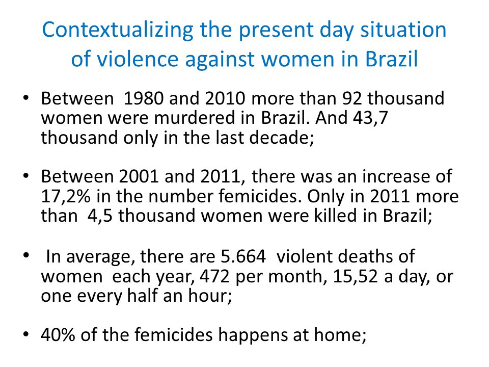 Contextualizing the present day situation of violence against women in Brazil