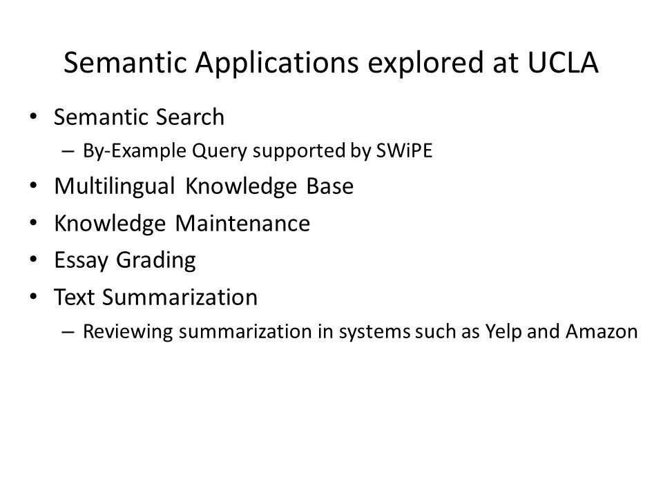 Semantic Applications explored at UCLA