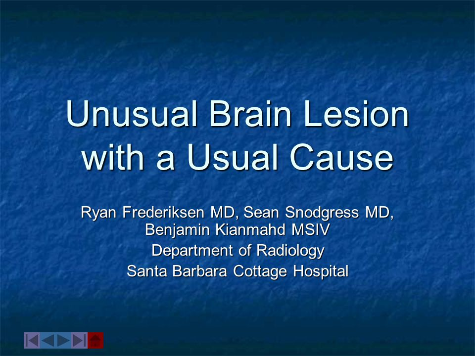 Unusual Brain Lesion with a Usual Cause