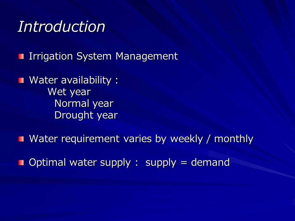 Introduction Irrigation System Management Water availability :