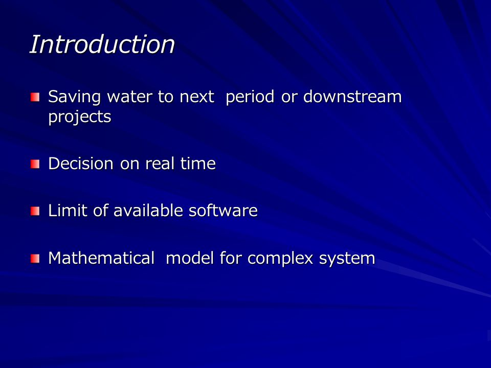 Introduction Saving water to next period or downstream projects