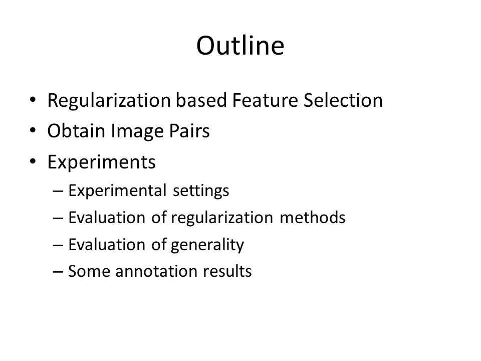 Outline Regularization based Feature Selection Obtain Image Pairs