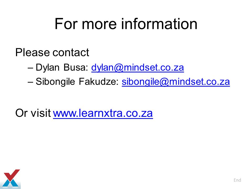 For more information Please contact Or visit www.learnxtra.co.za