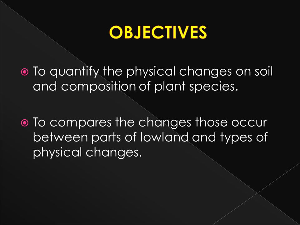 OBJECTIVES To quantify the physical changes on soil and composition of plant species.