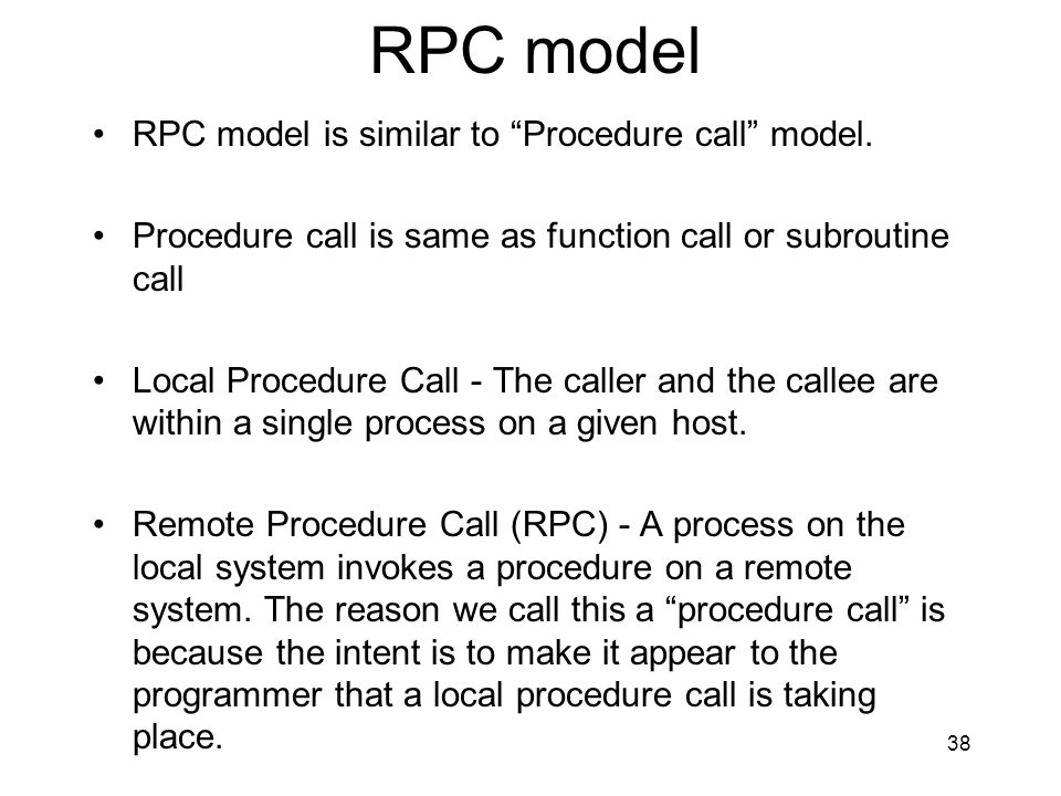 RPC model RPC model is similar to Procedure call model.