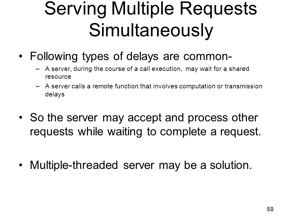 Serving Multiple Requests Simultaneously