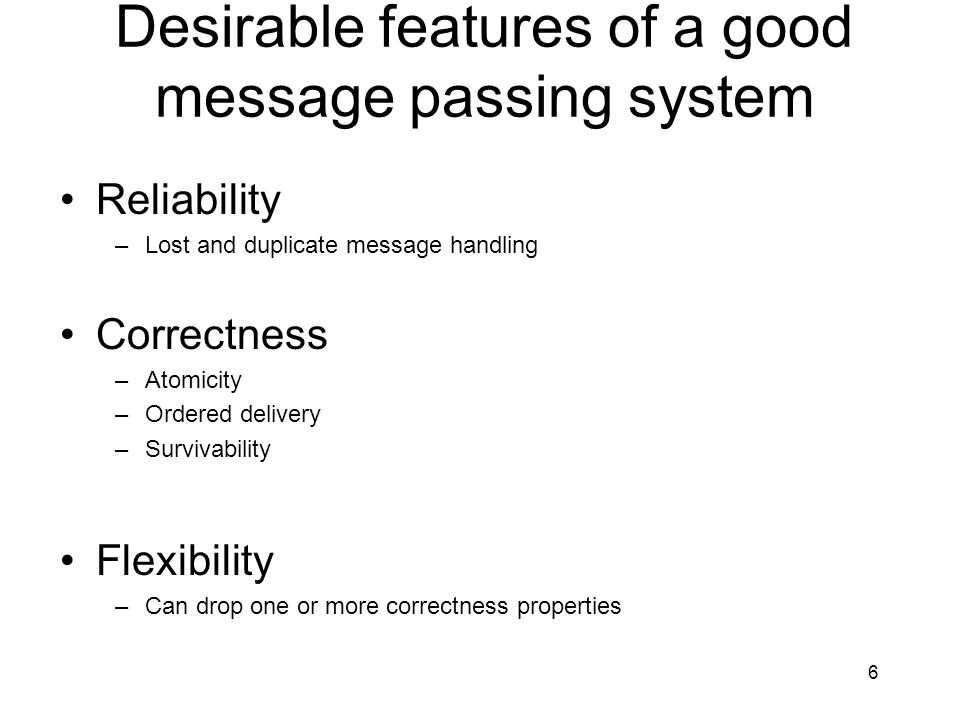 Desirable features of a good message passing system