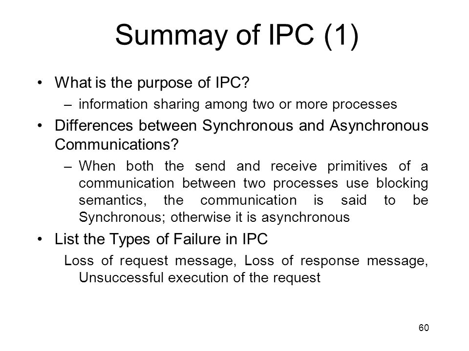 Summay of IPC (1) What is the purpose of IPC