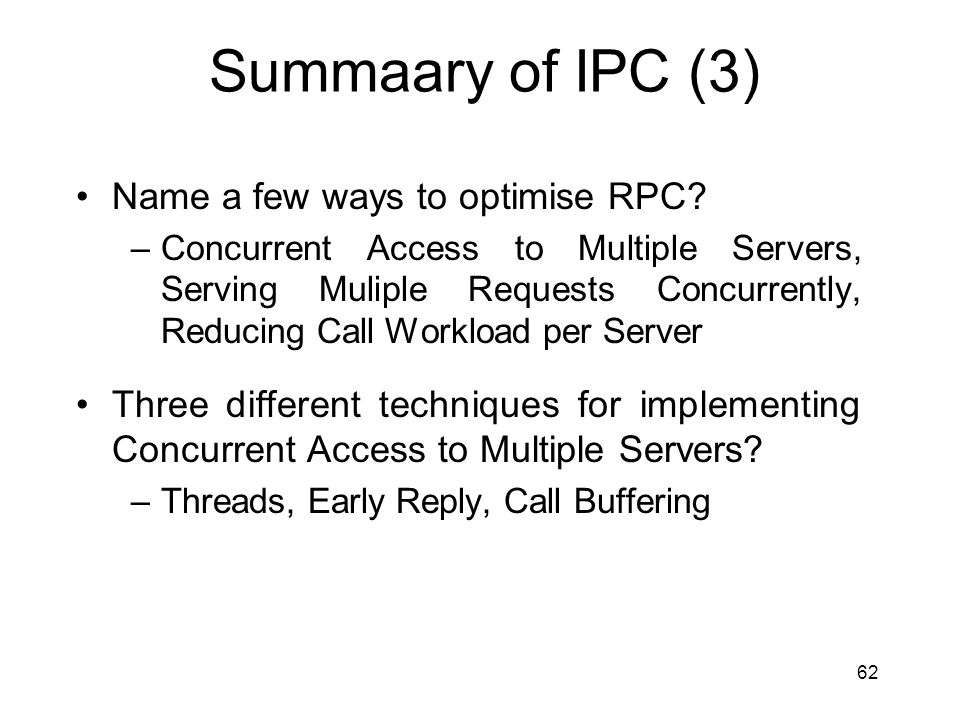 Summaary of IPC (3) Name a few ways to optimise RPC