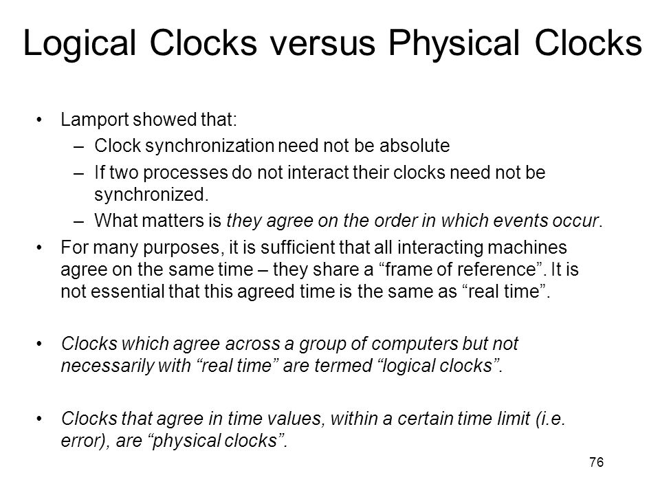 Logical Clocks versus Physical Clocks