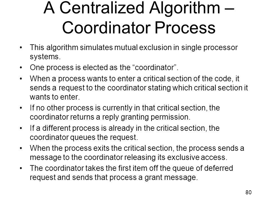 A Centralized Algorithm – Coordinator Process
