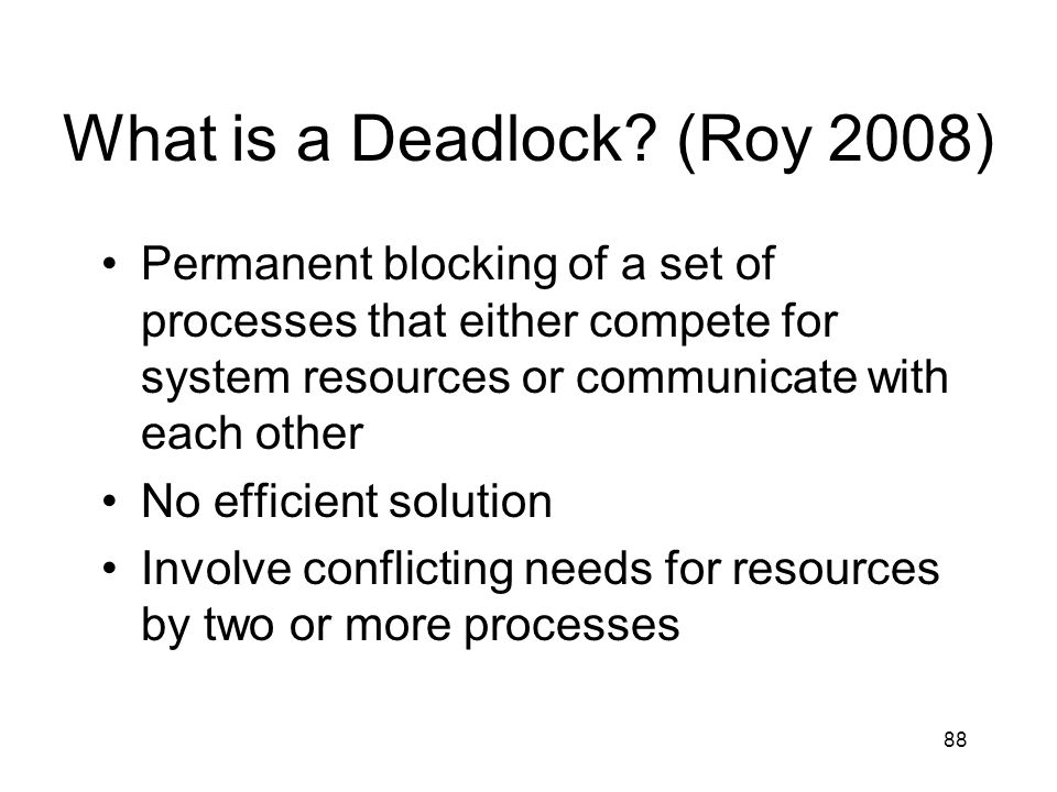 What is a Deadlock (Roy 2008)