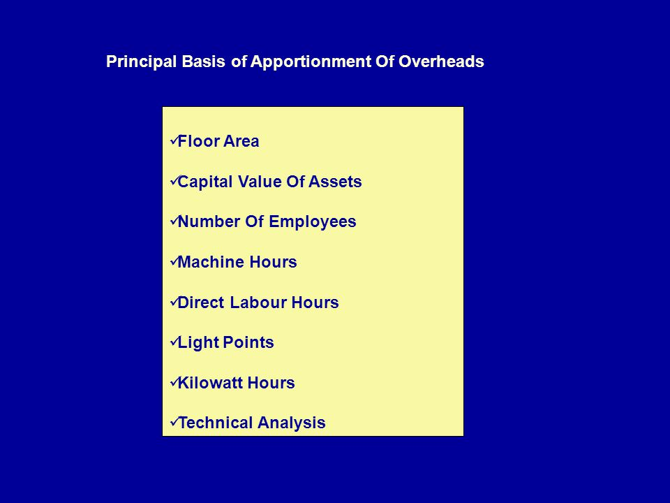 Principal Basis of Apportionment Of Overheads