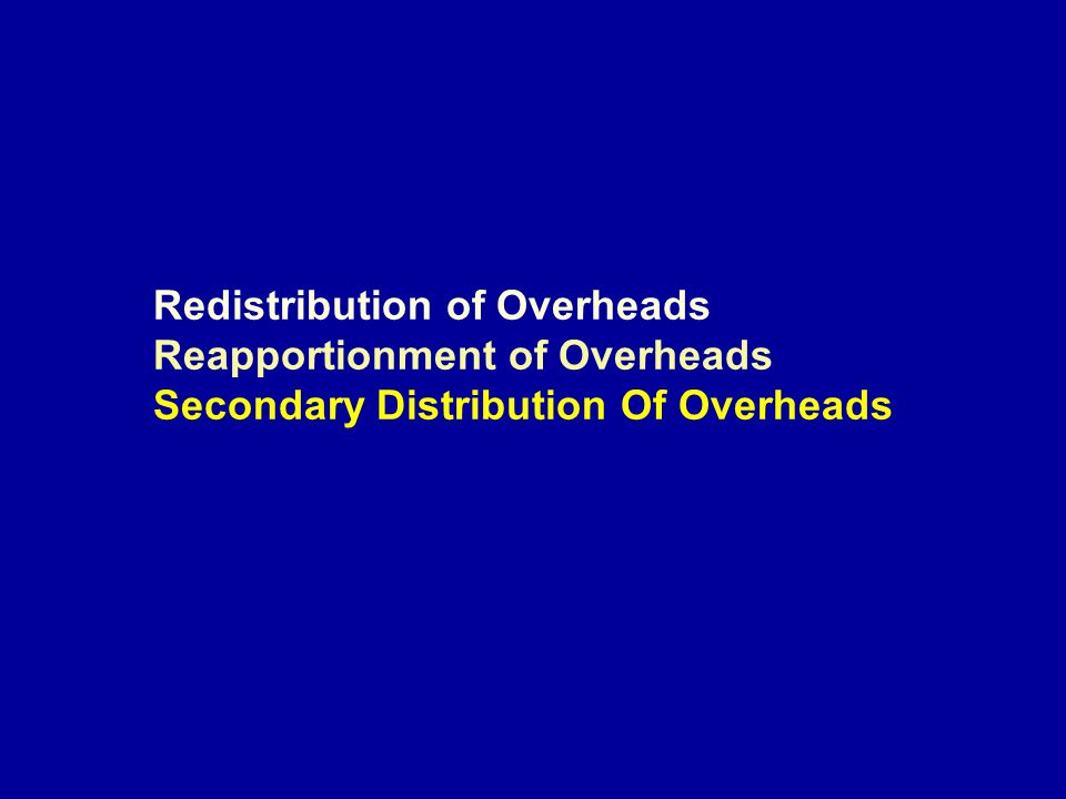Redistribution of Overheads