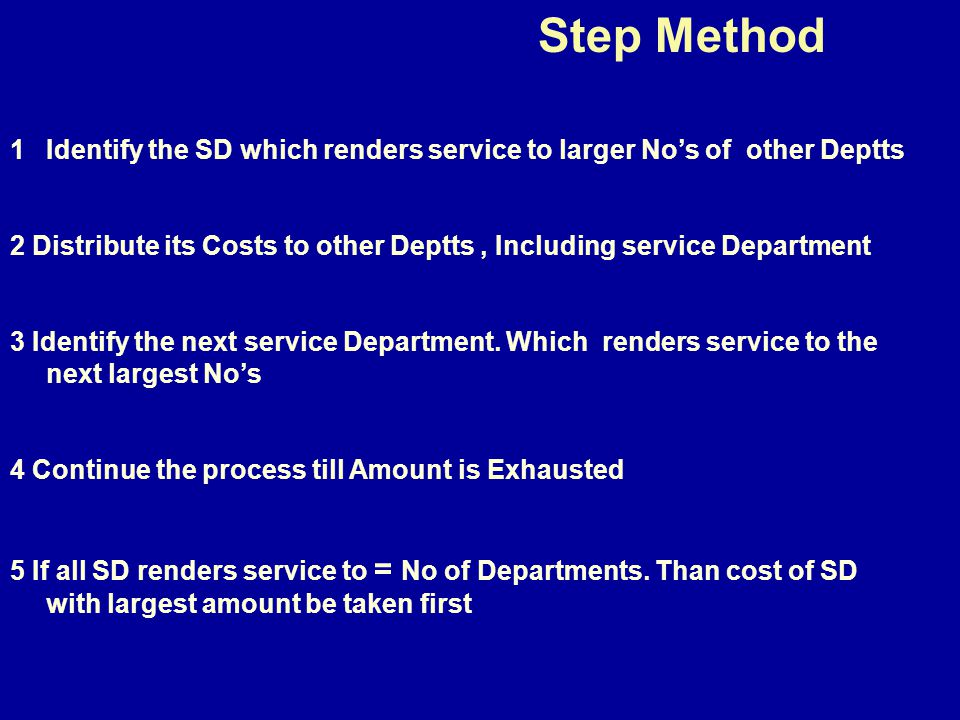 Step Method Identify the SD which renders service to larger No's of other Deptts.