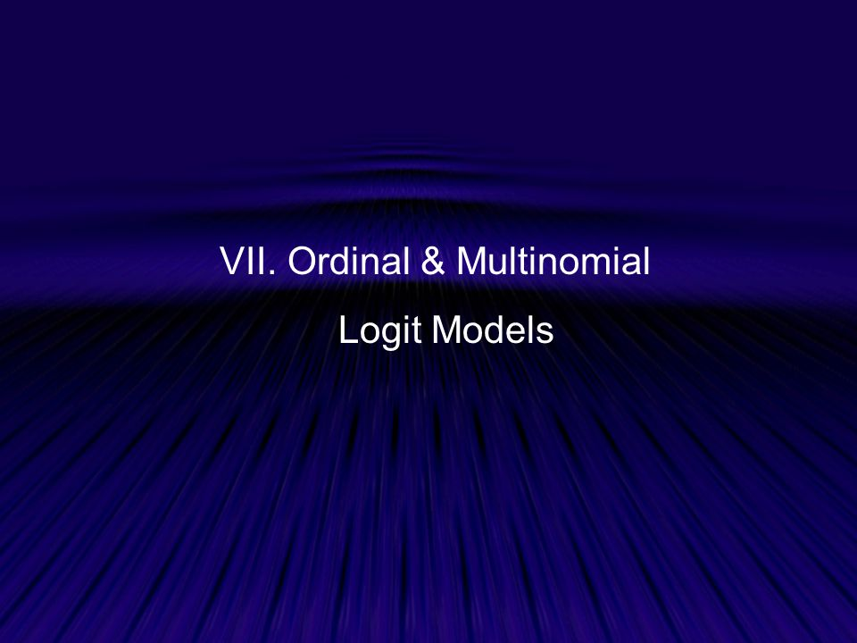 VII. Ordinal & Multinomial